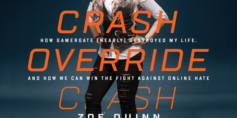"""""""Crash Override"""" von Zoë Quinn: Online Abuse verschwindet nicht durch Ignorieren"""